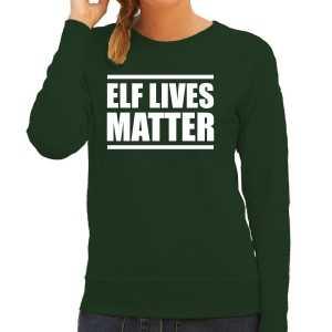Elf lives matter kerst sweater / foute kersttrui groen voor dames