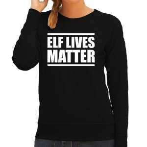 Elf lives matter kerst sweater / foute kersttrui zwart voor dames