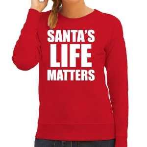 Foute santas life matters kerst sweater / kersttrui rood voor dames